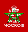 KEEP CALM AND WEES MOCRO!!! - Personalised Poster A4 size