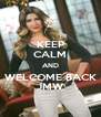 KEEP CALM AND WELCOME BACK JMW - Personalised Poster A4 size