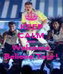 KEEP CALM AND Welcome Believe Tour! - Personalised Poster A4 size