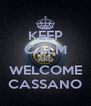 KEEP CALM AND WELCOME CASSANO - Personalised Poster A4 size