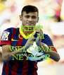 KEEP CALM AND WELCOME NEYMAR - Personalised Poster A4 size