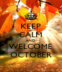 KEEP CALM AND WELCOME OCTOBER - Personalised Poster A4 size