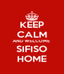 KEEP CALM AND WELCOME  SIFISO HOME - Personalised Poster A4 size