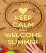 KEEP CALM AND WELCOME SUMMER - Personalised Poster A4 size