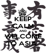 KEEP CALM AND WELCOME TO ASIA  - Personalised Poster A4 size