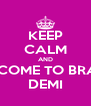 KEEP CALM AND WELCOME TO BRAZIL  DEMI - Personalised Poster A4 size