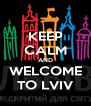 KEEP CALM AND WELCOME TO LVIV - Personalised Poster A4 size