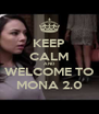 KEEP CALM AND WELCOME TO MONA 2.0 - Personalised Poster A4 size