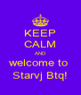 KEEP CALM AND welcome to  Starvj Btq! - Personalised Poster A4 size