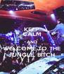 KEEP CALM AND WELCOME TO THE JUNGLE, BITCH - Personalised Poster A4 size