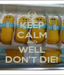 KEEP CALM AND WELL DON'T DIE! - Personalised Poster A4 size