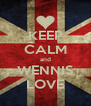 KEEP CALM and WENNIS LOVE - Personalised Poster A4 size