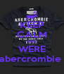 KEEP CALM AND WERE abercrombie  - Personalised Poster A4 size