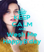 KEEP CALM AND Wesh Me HappyB'day - Personalised Poster A4 size