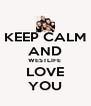 KEEP CALM AND WESTLIFE  LOVE YOU - Personalised Poster A4 size
