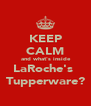KEEP CALM  and what's inside LaRoche's  Tupperware? - Personalised Poster A4 size