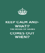 KEEP CALM AND- WHAT!? THE HOUSE OF HADES COMES OUT WHEN!? - Personalised Poster A4 size
