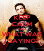 KEEP CALM ..AND.. WHAT WAS I SAYING? - Personalised Poster A4 size