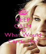 KEEP CALM AND What Would Carrie Do? - Personalised Poster A4 size
