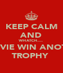 KEEP CALM AND WHATCH.... OGILVIE WIN ANOTHER TROPHY  - Personalised Poster A4 size
