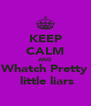 KEEP CALM AND Whatch Pretty  little liars - Personalised Poster A4 size