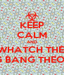 KEEP CALM AND WHATCH THE  BIG BANG THEORY - Personalised Poster A4 size
