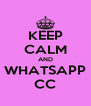 KEEP CALM AND WHATSAPP CC - Personalised Poster A4 size