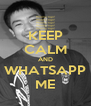 KEEP CALM AND WHATSAPP ME - Personalised Poster A4 size