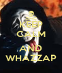 KEEP CALM  AND WHAZZAP - Personalised Poster A4 size