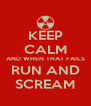 KEEP CALM AND WHEN THAT FAILS RUN AND SCREAM - Personalised Poster A4 size