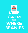 KEEP CALM AND WHERE  BEANIES - Personalised Poster A4 size