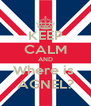 KEEP CALM AND Where is  AGNEL? - Personalised Poster A4 size