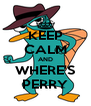 KEEP CALM AND WHERE'S PERRY - Personalised Poster A4 size