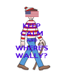 KEEP CALM AND WHERE'S WALLY? - Personalised Poster A4 size