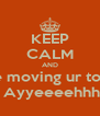KEEP CALM AND while moving ur tongue say Ayyeeeehhhh !!! - Personalised Poster A4 size
