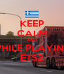 KEEP CALM AND WHILE PLAYING ETS2 - Personalised Poster A4 size