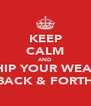 KEEP CALM AND WHIP YOUR WEAVE BACK & FORTH - Personalised Poster A4 size