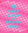 KEEP CALM AND Whistle  Baby - Personalised Poster A4 size