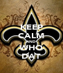 KEEP CALM AND WHO DAT - Personalised Poster A4 size