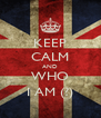KEEP CALM AND WHO I AM (?) - Personalised Poster A4 size