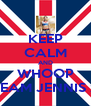 KEEP CALM AND WHOOP TEAM JENNIS x - Personalised Poster A4 size