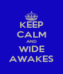 KEEP CALM AND WIDE AWAKES - Personalised Poster A4 size
