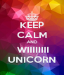 KEEP CALM AND  WIIIIIIII UNICORN - Personalised Poster A4 size