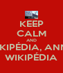 KEEP CALM AND WIKIPÉDIA, ANNA WIKIPÉDIA - Personalised Poster A4 size