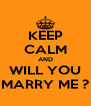 KEEP CALM AND WILL YOU MARRY ME ? - Personalised Poster A4 size
