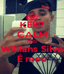 KEEP CALM AND Willians Silva É meu - Personalised Poster A4 size