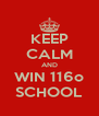 KEEP CALM AND WIN 116o SCHOOL - Personalised Poster A4 size