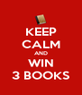 KEEP CALM AND WIN 3 BOOKS - Personalised Poster A4 size