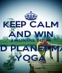 KEEP CALM AND WIN 3 MONTHS YOGA 3RD PLANET MAT YOGA - Personalised Poster A4 size