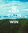 KEEP CALM AND WIN  - Personalised Poster A4 size